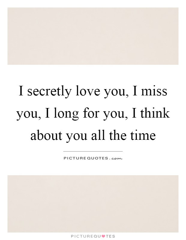 I Secretly Love You I Miss You I Long For You I Think About