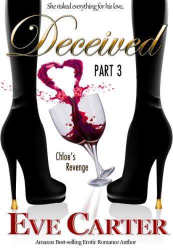 Deceived - Part 3 Chloe's Revenge by Eve Carter