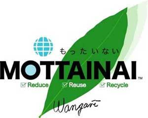 もったいないMOTTAINAI Reduce Reuse Recycle