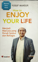 How To Enjoy Your Life: Menjadi Manusia Yang Penuh Syukur Dan Bahagia | RBI