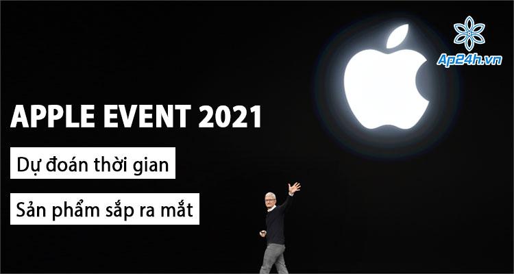 Điểm danh nhanh sự kiện Apple 2021 sắp diễn ra