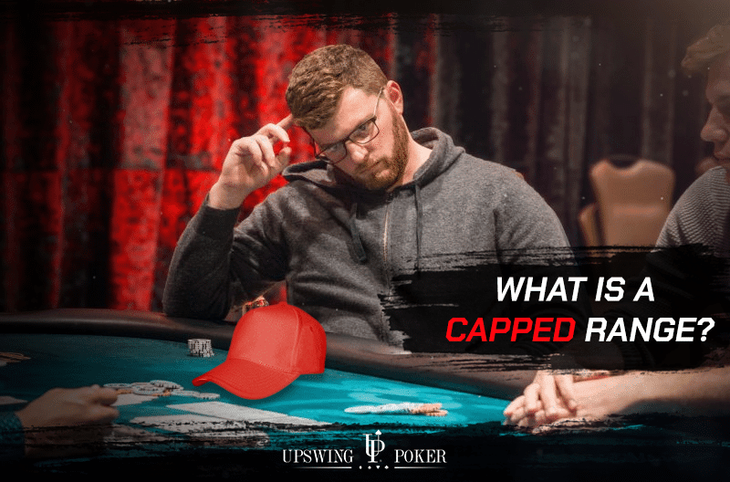what is a capped range in poker