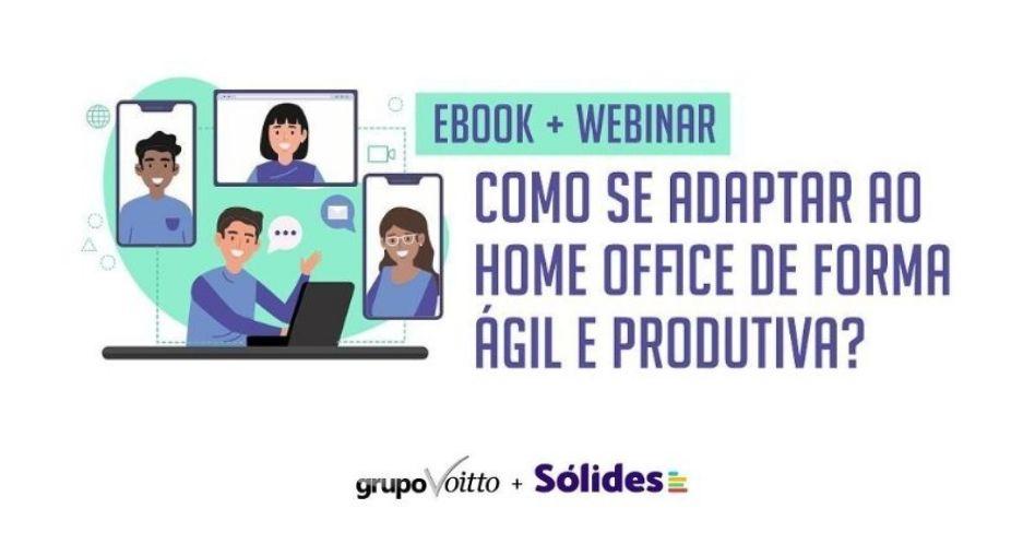 Ebook + Webinar Como se Adaptar ao Home Office de forma ágil e produtiva