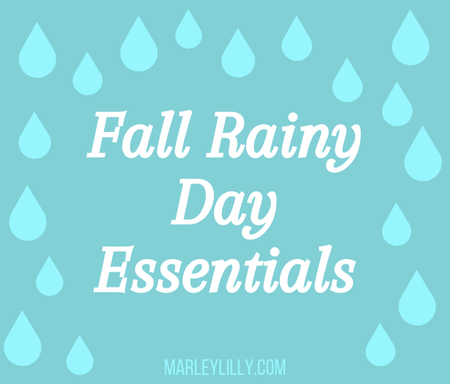 Fall Rainy Day Essentials