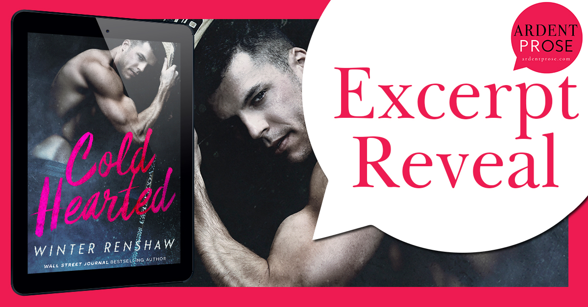 Excerpt Reveal: Cold Hearted by Winter Renshaw