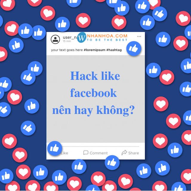 Bật mí ưu nhược điểm của hình thức hack like facebook
