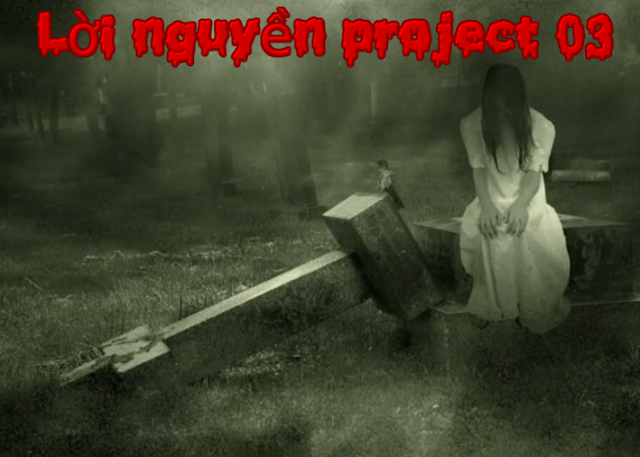Lời Nguyền Project 03