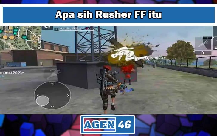 Apa sih Rusher FF itu