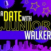 A Date with Junior Walker