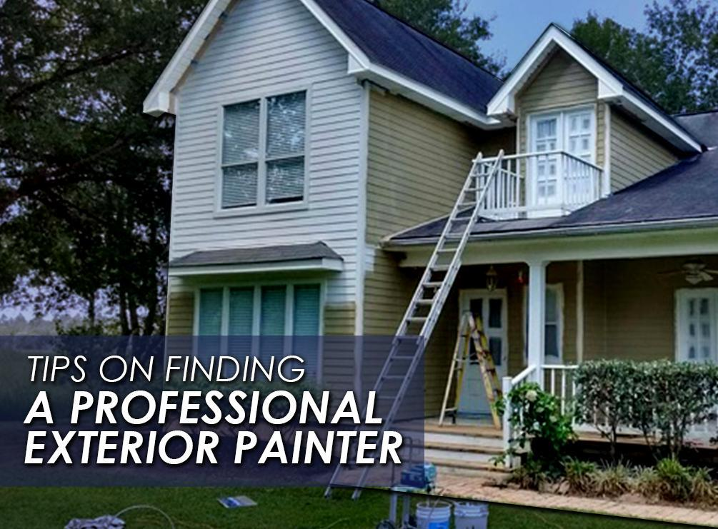 top 4 tips on finding a professional exterior painter. Black Bedroom Furniture Sets. Home Design Ideas