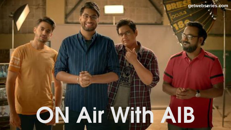 On Air With AIB Most Popular Best Web Series To Watch On Hotstar
