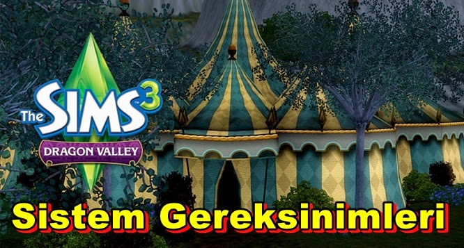 Sims 3 Dragon Valley PC Sistem Gereksinimleri