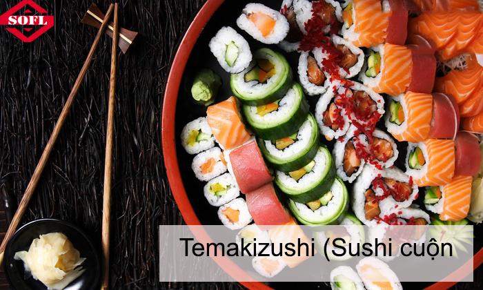Temakizushi (Sushi cuộn tay)