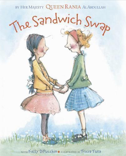 The Sandwich Swap by Kirstie S. Kelly, Kelly DiPucchio, Queen Rania of Jordan...