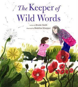 This is an image of the book cover for The Keeper of Wild Words.