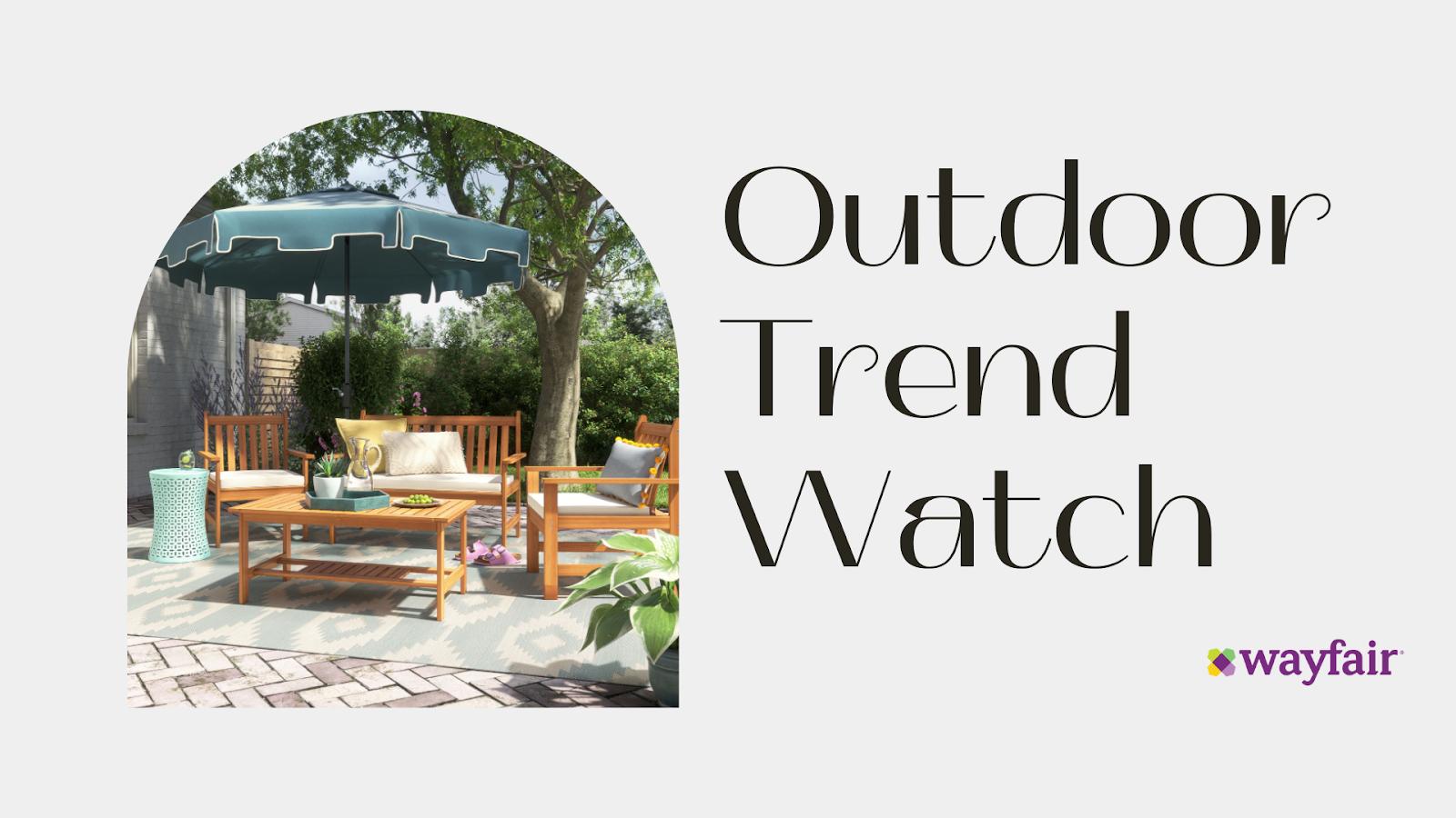 Outdoor Trend Watch with Wayfair