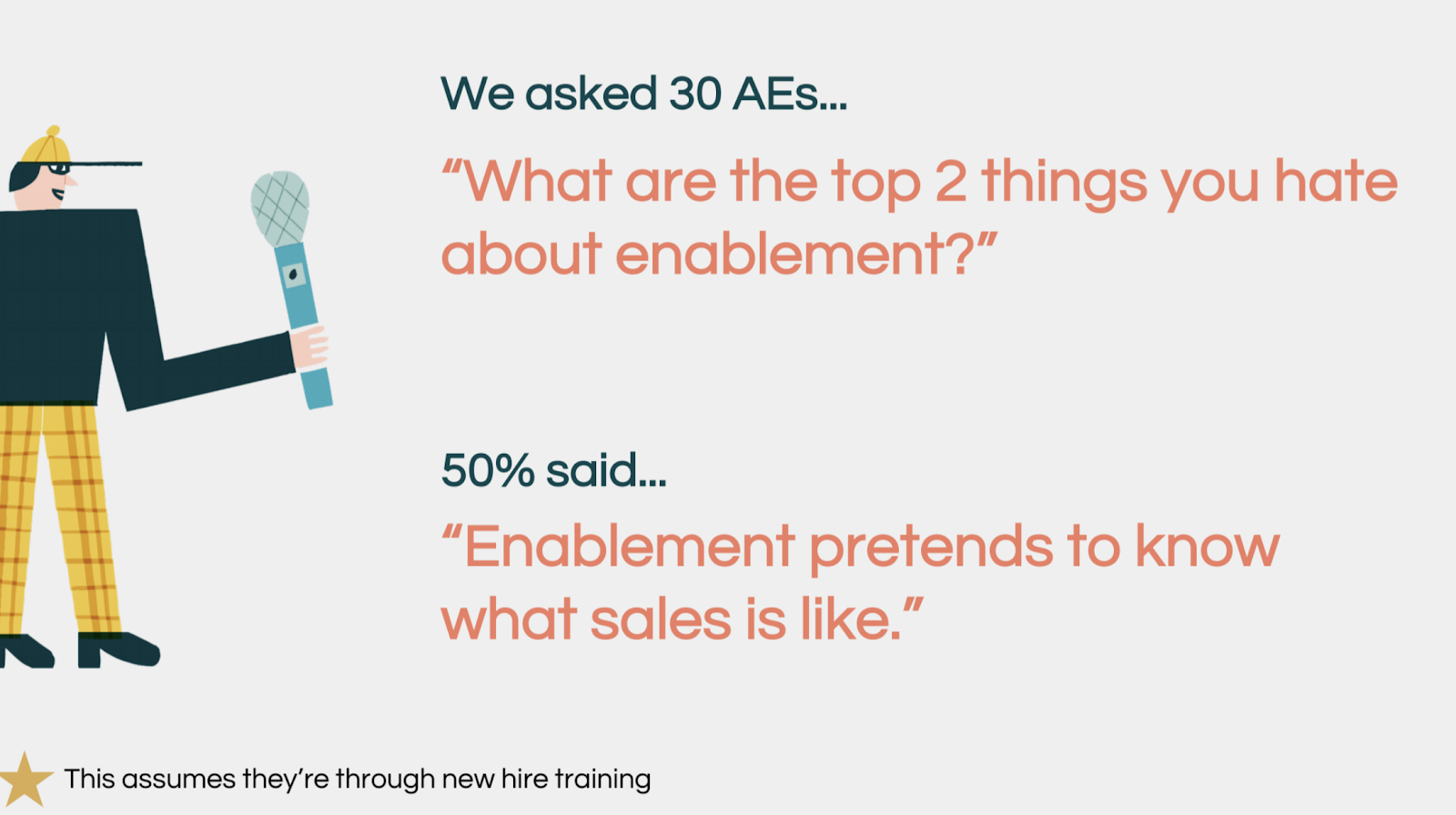 what are the top 2 things you hate about enablement?