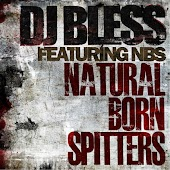 Natural Born Spitters (feat. DJ Bless)