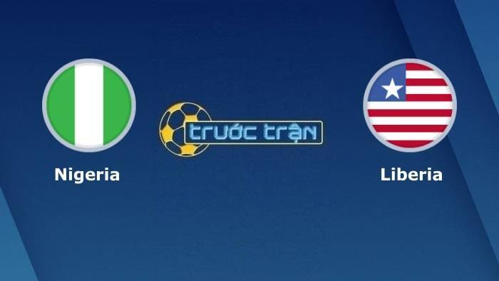 https://truoctran.com/wp-content/uploads/2021/09/nigeria-vs-liberia-soi-keo-hom-nay-23h00-03-09-2021-vong-loai-world-cup-khu-vuc-chau-phi-1.jpg
