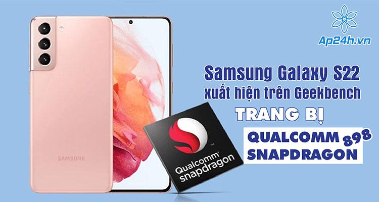 Samsung Galaxy S22 tiết lộ chi tiết về Qualcomm Snapdragon 898
