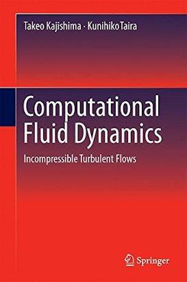 Computational Fluid Dynamics Incompressible Turbulent Flows