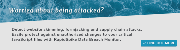 Worried about being attacked? Detect website skimming, formjacking and supply chain attacks.