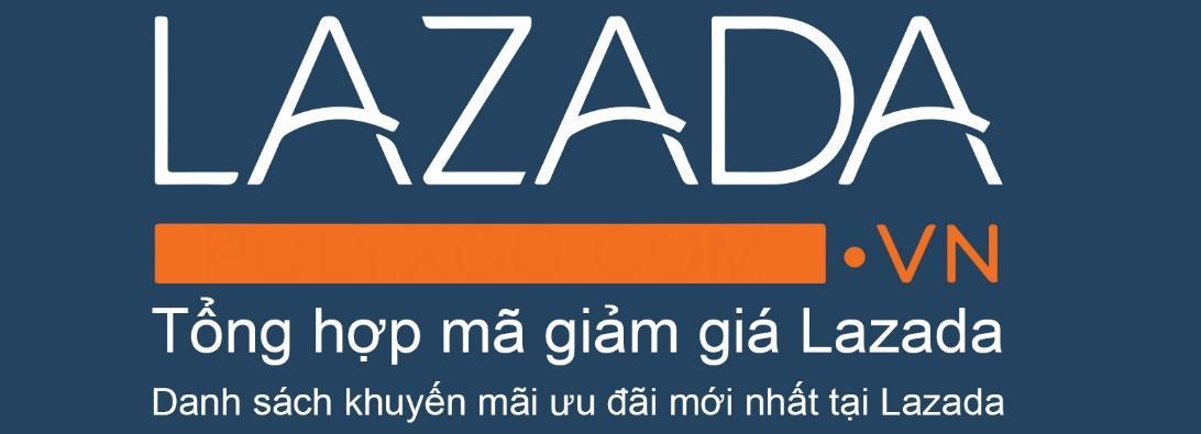 Danh mục tổng hợp mã giảm giá Lazada