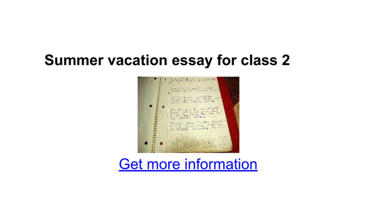 summer vacation essay for class 7 A simple summer essaysas a child save your essays here so you can locate them quickly when summer vacation finally rolls around.