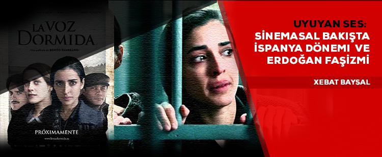 Uyuyan Ses:  Sinemasal bakışta İspanya Dönemi  ve Erdoğan Faşizmi