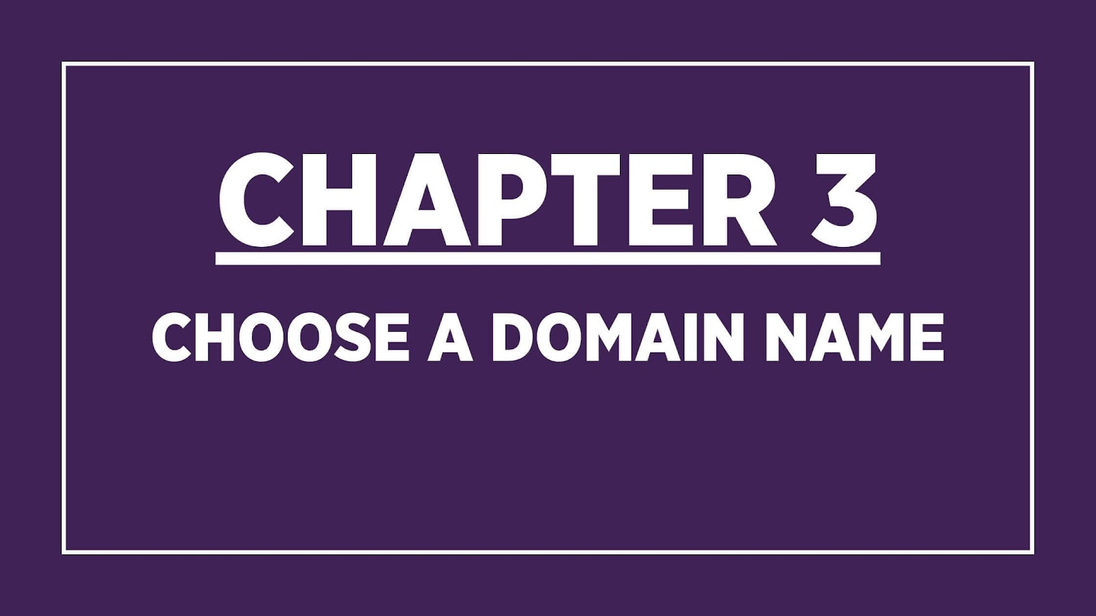 Chapter 3 banner: Choose a domain name