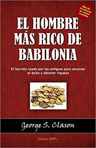 El Hombre Más Rico de Babilonia Resumen PDF