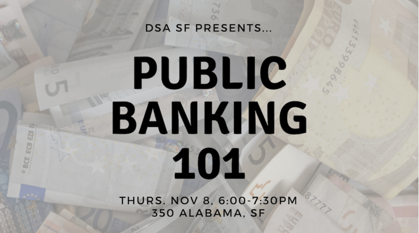 Public Banking 101 @ 350 Alabama Street | San Francisco | California | United States
