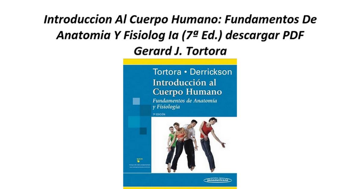 Introduccion Al Cuerpo Humano Fundamentos De Anatomia Y Fisiolog Ia ...