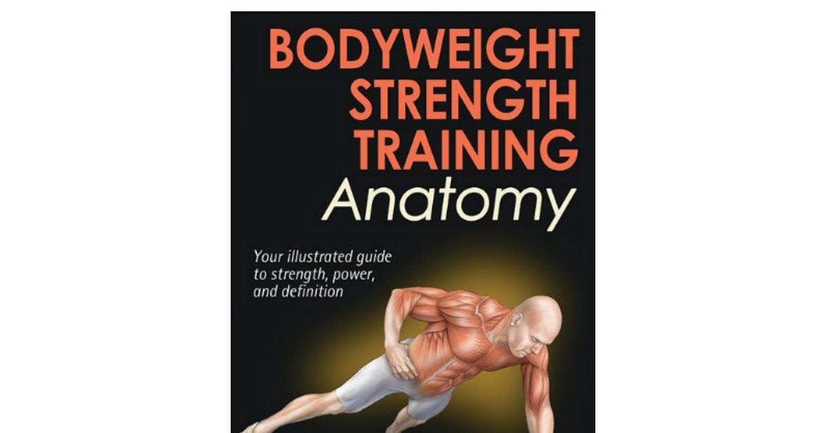 Wjqebook Bodyweight Strength Training Anatomy Contreras Free