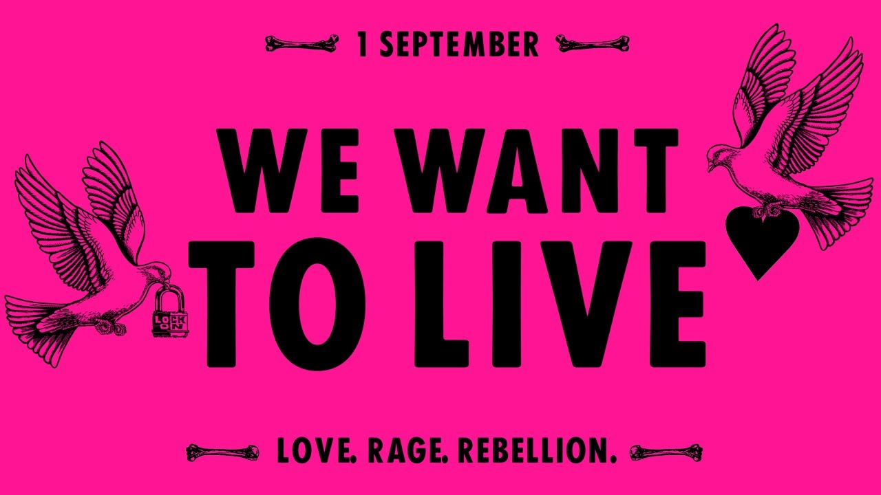 Pink poster with birds carrying a heart and a padlock. Caption: 1 September WE WANT TO LIVE Love. Rage. Rebellion.