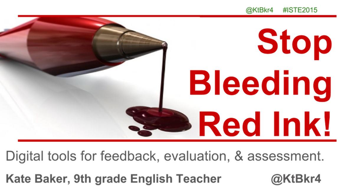KBaker- Stop Bleeding Red Ink --ISTE 2015