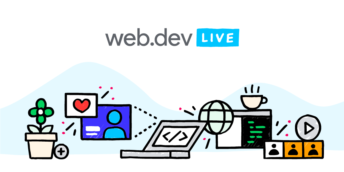 web.dev LIVE: A digital event over three days and three time zones