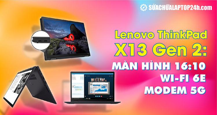 Lenovo ra mắt ThinkPad X13 Gen 2 giá chỉ từ 26 triệu đồng