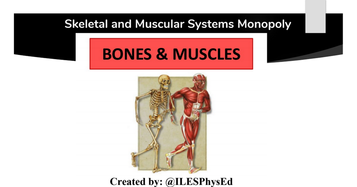 Bones and Muscles Monopoly.pptx - Google Drive