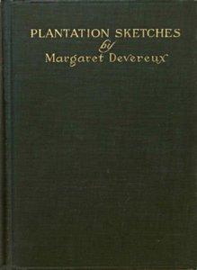 Cover of Plantation Sketches by Margaret Devereux.jpg