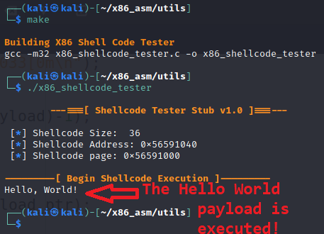 Build the x86 shellcode tester program and run it to run and test our hello world payload.