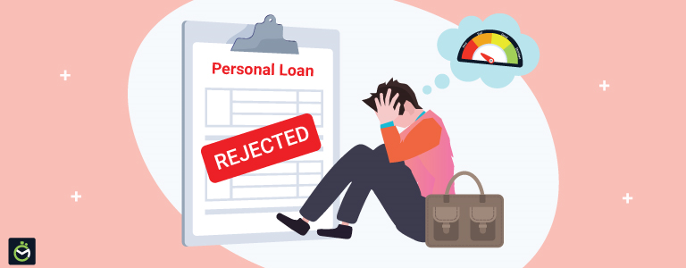 4 Common Reasons for Personal Loan Rejection & How to Avoid Them