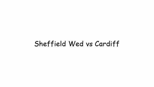 Sheffield Wed vs Cardiff