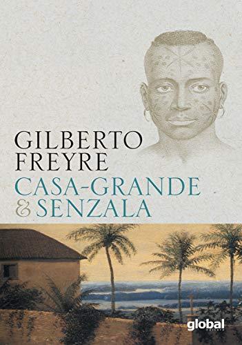 Gilberto Freyre, Casa-Grande & Senzala