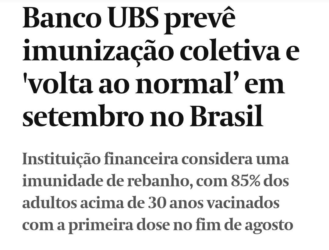 """Print de manchete do Valor Econômico: """"Banco UBS prevê imunização coletiva e """"volta ao normal"""" em setembro no Brasil. Instituição financeira considera uma imunidade de rebanho, com 85% dos adultos acima de 30 anos vacinados com a primeira dose no fim de agosto."""""""