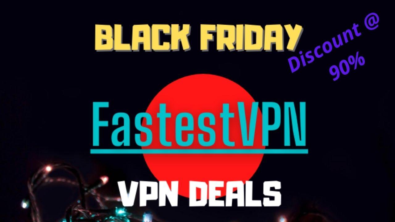 FastestVPN : Discount @ 90%