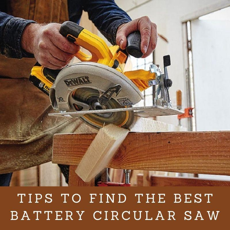 Tips to Find the Best Battery Circular Saw
