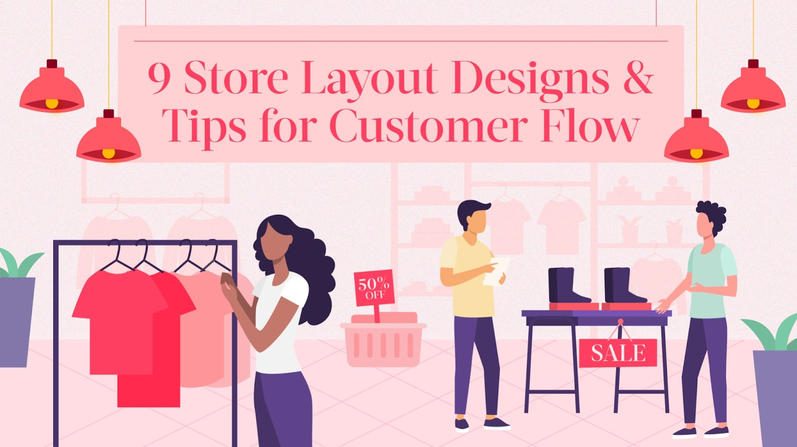 9 Store Layout Designs & Tips for Customer Flow