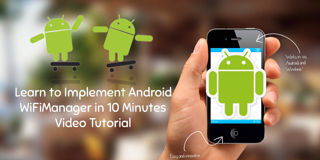 Learn to implement Android WiFiManager in 10 Minutes [Video