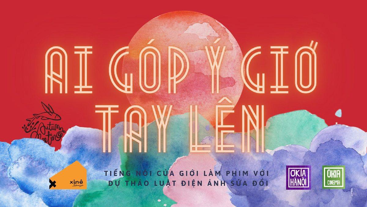 Ai Góp Ý Giơ Tay Lên - tiếng nói của giới làm phim với Dự thảo Luật điện ảnh (sửa đổi) | Nguồn: OKIA HANOI